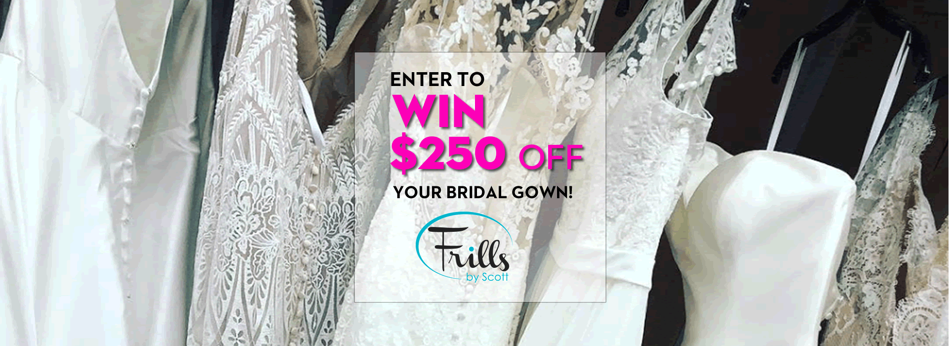 Enter to Win $250 OFF Your Bridal Gown!